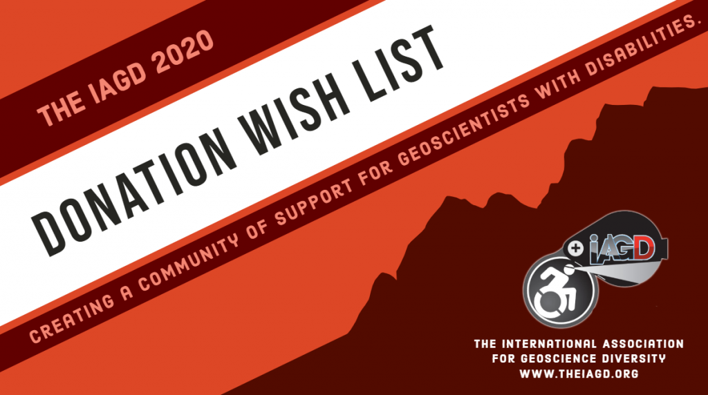 Graphic with text: The IAGD Donation Wish List: Creating a Community of Support for Geoscientists with Disabilities.